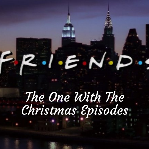 F.R.I.E.N.D.S: The One With The Christmas Episodes