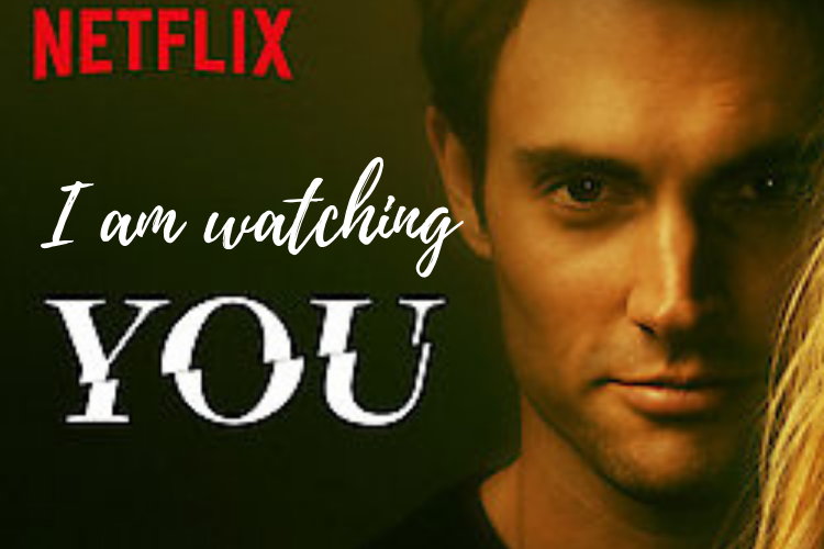 I am watching 'YOU'