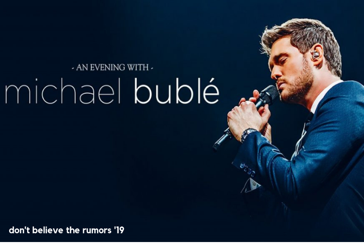 Michael Bublé 2019 Don't Believe The Rumors