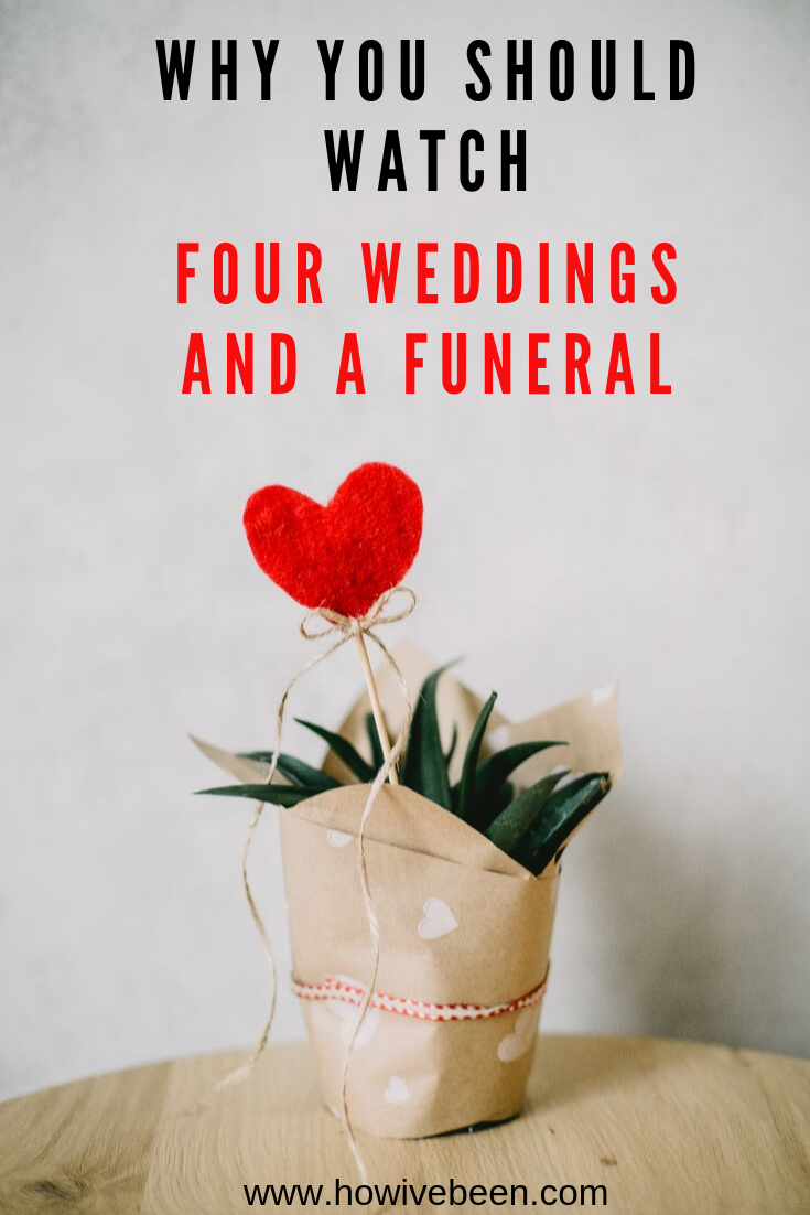 why you should watch four weddings and a funeral on hulu