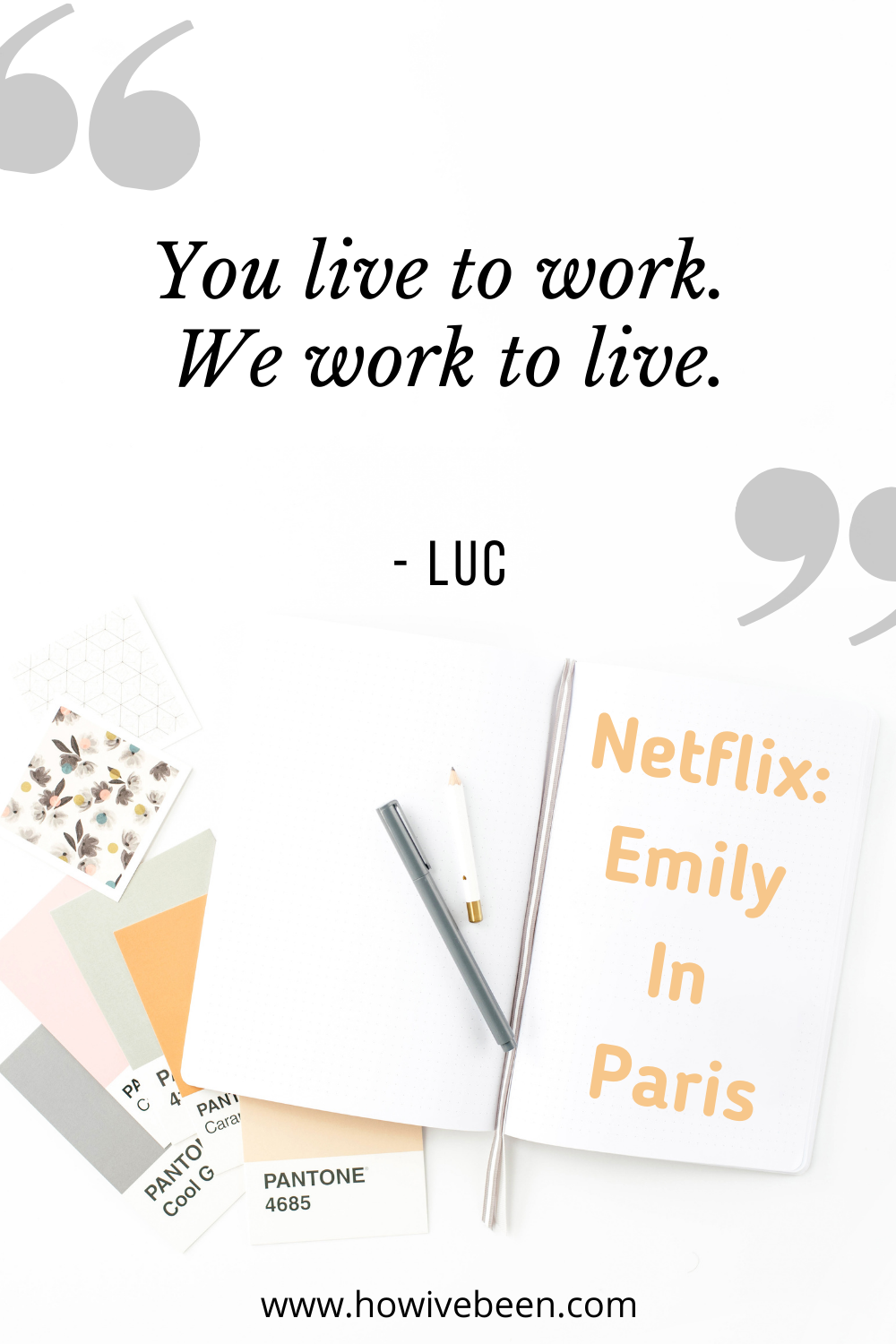emily in paris you live to work we work to live